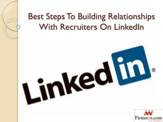 Best Steps To Building Relationships With Recruiters On LinkedIn