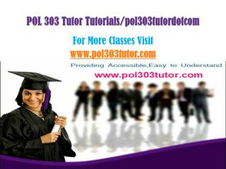 POL 303 Tutor Peer Educator/pol303tutordotcom
