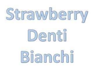 Strawberry Denti Bianchi