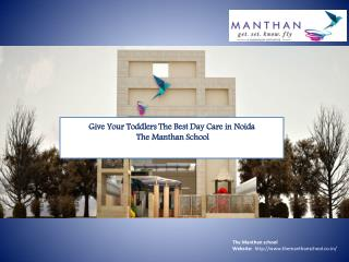 Give Your Toddlers The Best Day Care in Noida - The Manthan School