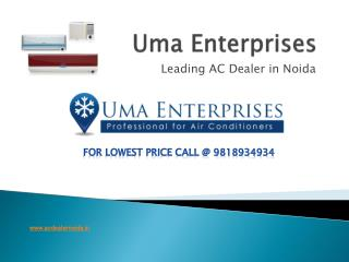 AC dealers in Noida call UMA Enterprises 9818934934