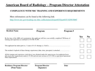 American Board of Radiology   Program Director Attestation  COMPLIANCE WITH NRC TRAINING AND EXPERIENCE REQUIREMENTS
