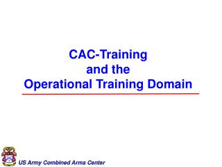 CAC-Training  and the Operational Training Domain
