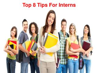 Top 8 Tips For Interns