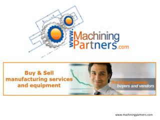 Machining partners - Locate, connect and forge new business