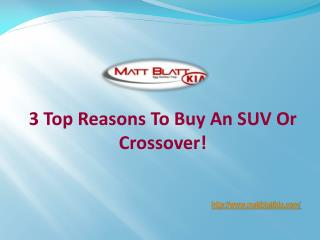3 Top Reasons To Buy An SUV Or Crossover!