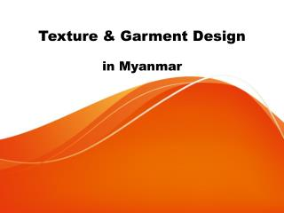 Texture and Garment in Myanmar