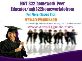 MGT 322(Ash) homework Peer Educator/mgt322homeworkdotcom