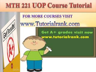 MTH  221 UOP learning Guidance/tutorialrank