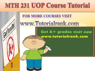 MTH 231 UOP learning Guidance/tutorialrank