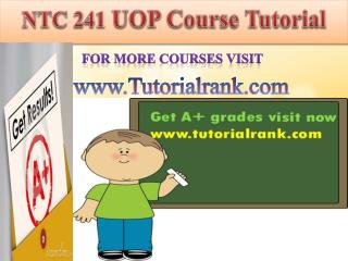 NTC 241 UOP learning Guidance/tutorialrank