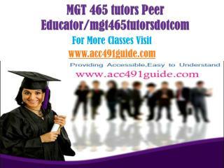 MGT 465 tutors Peer Educator/mgt465tutorsdotcom