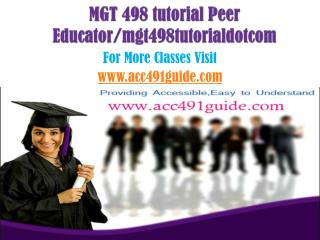 MGT 498 tutorial Peer Educator/mgt498tutorialdotcom