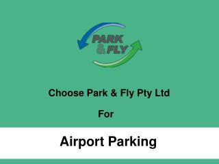 Choose Park & Fly Pty Ltd for Airport Parking