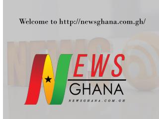 Get Latest  Breaking News by newsghana.com.gh