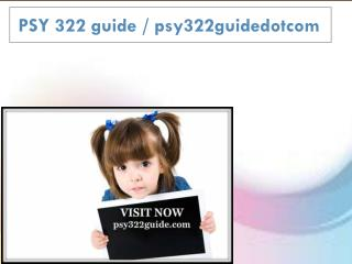 PSY 322 guide / psy322guidedotcom
