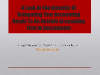 A Look At The Benefits Of Delegating Your Accounting Needs To An Outside Accounting Firm In Sacramento