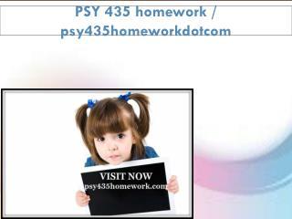 PSY 435 homework / psy435homeworkdotcom