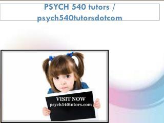 PSYCH 540 tutors / psych540tutorsdotcom