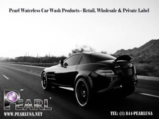 Pearl Waterless Car Wash Products-Class Wax and Polishes!
