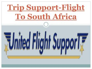 Trip Support-Flight To South Africa
