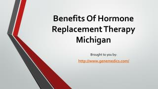 Benefits Of Hormone Replacement Therapy Michigan