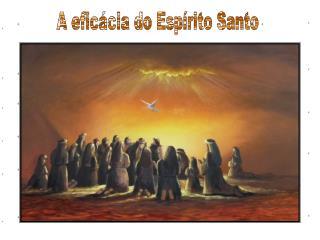 A efic cia do Esp rito Santo