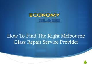 How To Find The Right Melbourne Glass Repair Service Provider