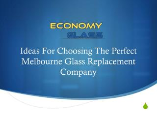Ideas For Choosing The Perfect Melbourne Glass Replacement Company
