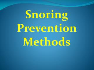 Snoring Prevention Methods