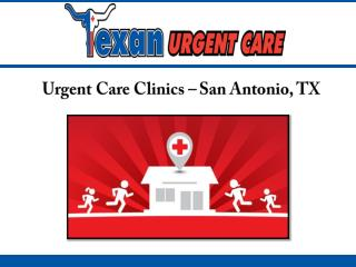 Urgent Care Clinics � San Antonio, TX