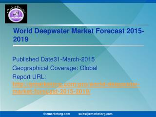 Deepwater Market Key Drivers and Array of Global Deepwater Prospects to 2019 Report