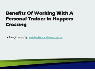 Benefits Of Working With A Personal Trainer In Hoppers Crossing