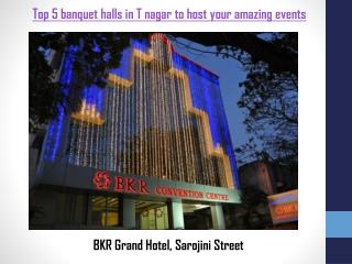 Top 5 banquet halls in T nagar to host your amazing events
