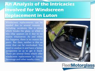 An Analysis of the Intricacies Involved for Windscreen Replacement in Luton