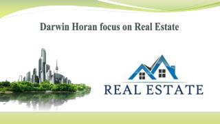 Darwin Horan focus on Real Estate