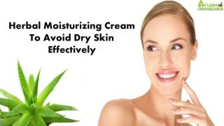 Herbal Moisturizing Cream To Avoid Dry Skin Effectively