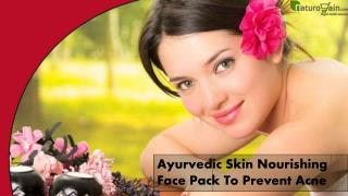 Ayurvedic Skin Nourishing Face Pack To Prevent Acne