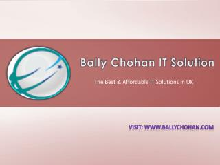 Bally Chohan IT Solution - For Fast, Reliable IT Solutions? in UK