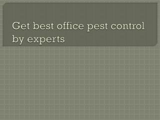 Get best office pest control by experts