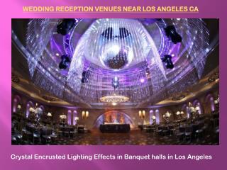 WEDDING RECEPTION VENUES NEAR LOS ANGELES CA