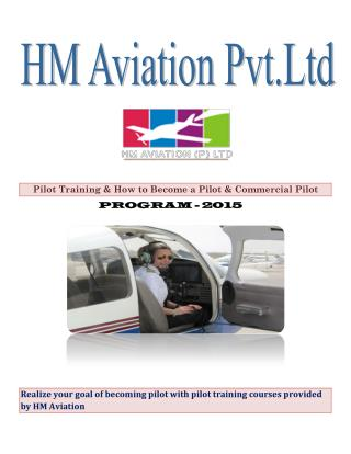 Realise your goal of becoming pilot with pilot training courses provided by HM Aviation