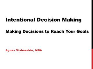 Making deciosions to reach your goal