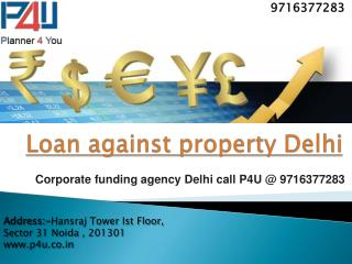 Corporate funding agency Delhi call P4U @ 9716377283