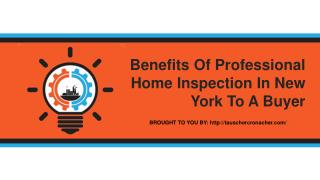 Benefits Of Professional Home Inspection In New York To A Buyer