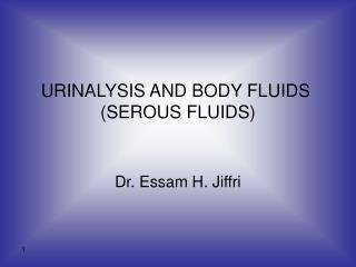 URINALYSIS AND BODY FLUIDS  SEROUS FLUIDS
