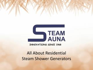All About Residential Steam Shower Generators
