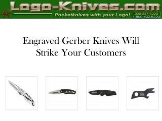 Engraved Gerber Knives Will Strike Your Customers