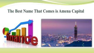 The Best Name That Comes is Amena Capital