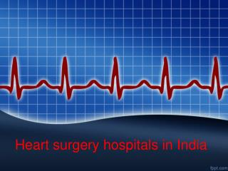 Best heart surgery hospital in India
